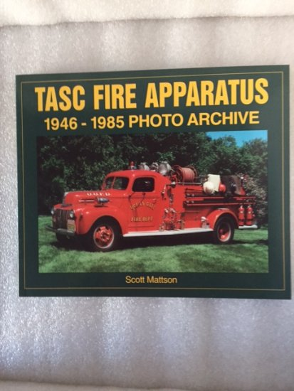 TASC Fire Apparatus 1946-1985 ...